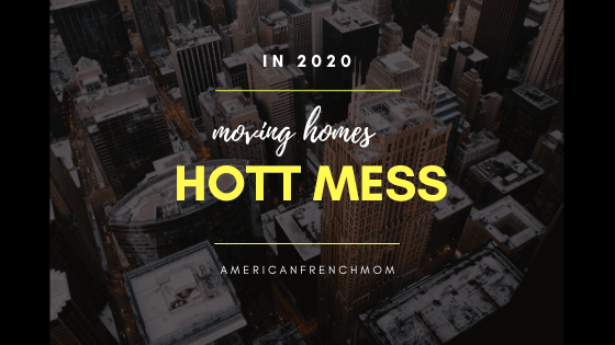 Moving Homes in 2020 is a Hott Mess